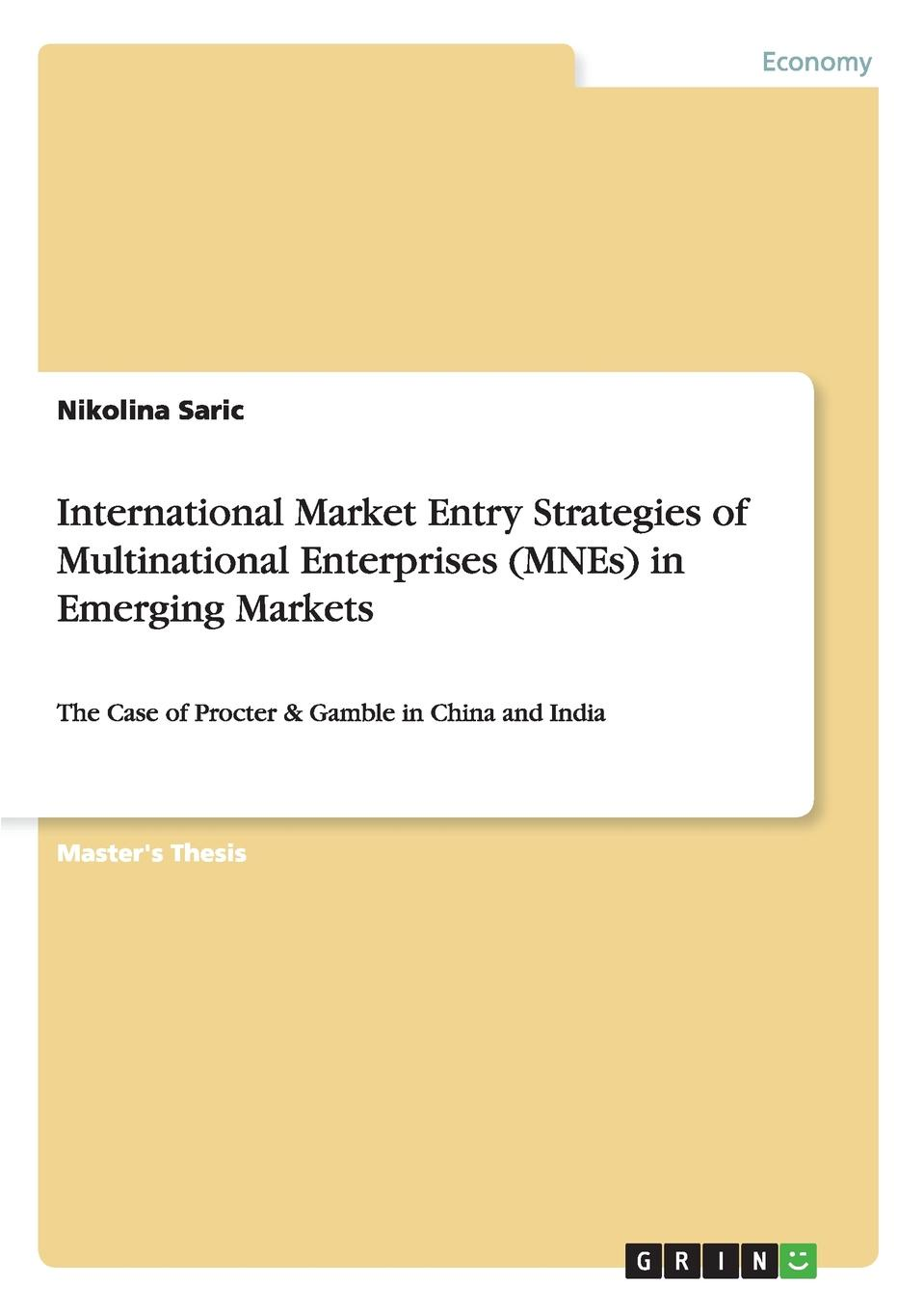 Nikolina Saric International Market Entry Strategies of Multinational Enterprises (MNEs) in Emerging Markets halil kiymaz market microstructure in emerging and developed markets price discovery information flows and transaction costs