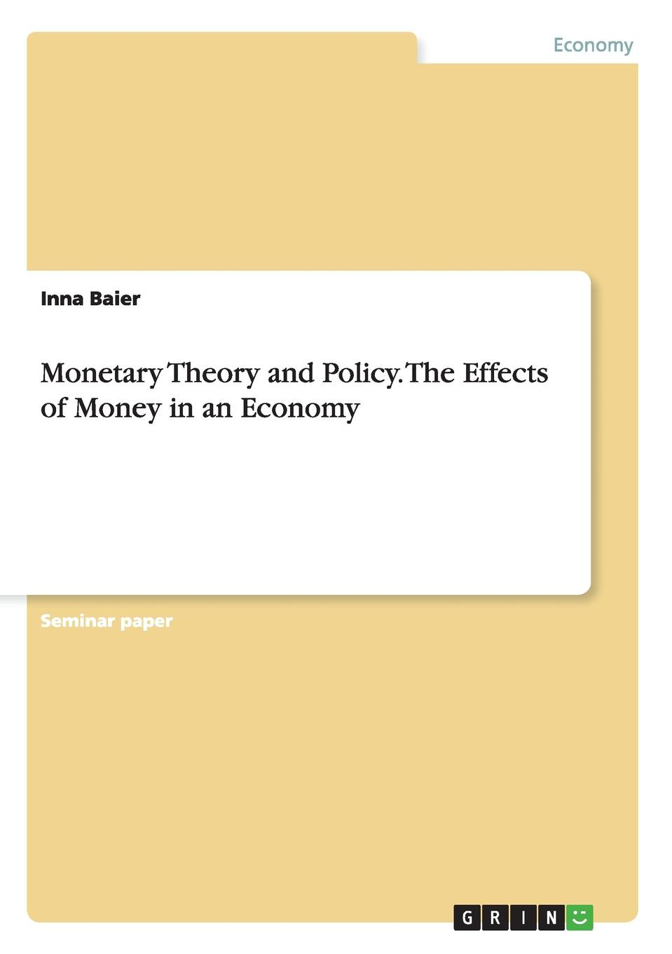 Inna Baier Monetary Theory and Policy. The Effects of Money in an Economy the money keys