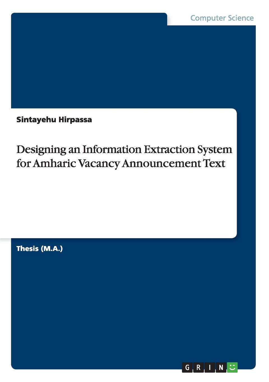 Sintayehu Hirpassa Designing an Information Extraction System for Amharic Vacancy Announcement Text