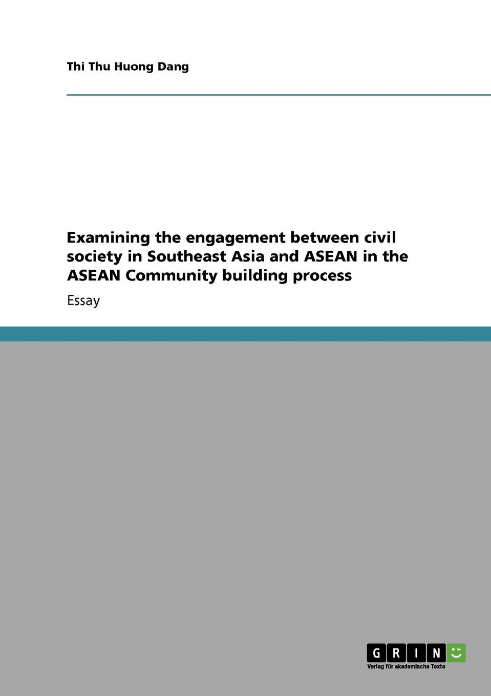 Thi Thu Huong Dang Examining the engagement between civil society in Southeast Asia and ASEAN in the ASEAN Community building process