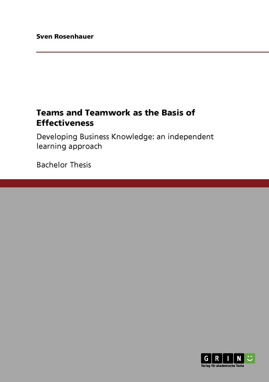 Sven Rosenhauer Teams and Teamwork as the Basis of Effectiveness николай валуев атлас пилотажных групп мира catalogue of display teams of the world