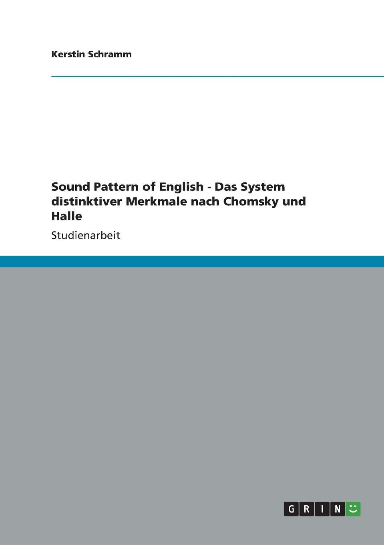 Kerstin Schramm Sound Pattern of English - Das System distinktiver Merkmale nach Chomsky und Halle jakobson august hundijutud