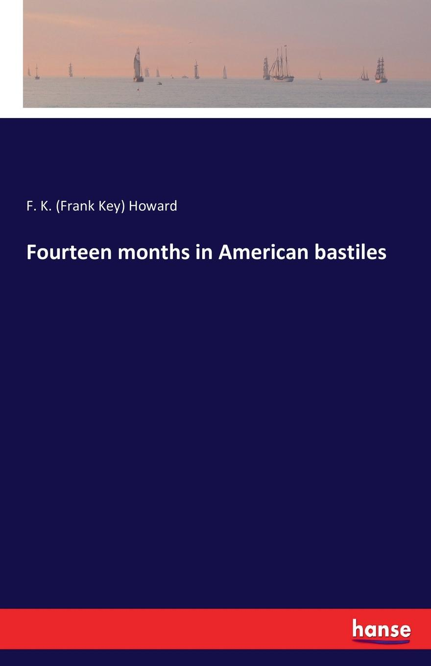 F. K. (Frank Key) Howard Fourteen months in American bastiles alexander nevzorov $ 300 million as for 3 months to become the owner of 300000000 $
