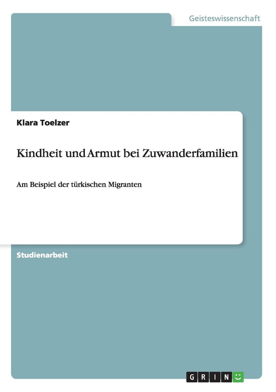 Klara Toelzer Kindheit und Armut bei Zuwanderfamilien leopold besser armut oder arbeit