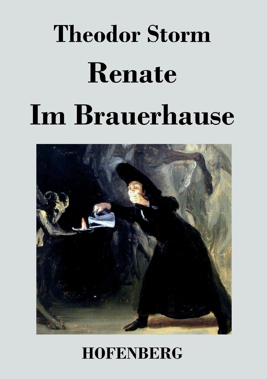 Theodor Storm Renate / Im Brauerhause besser als sex berlin