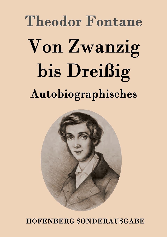 Theodor Fontane Von Zwanzig bis Dreissig josef ettlinger theodor fontane biografie
