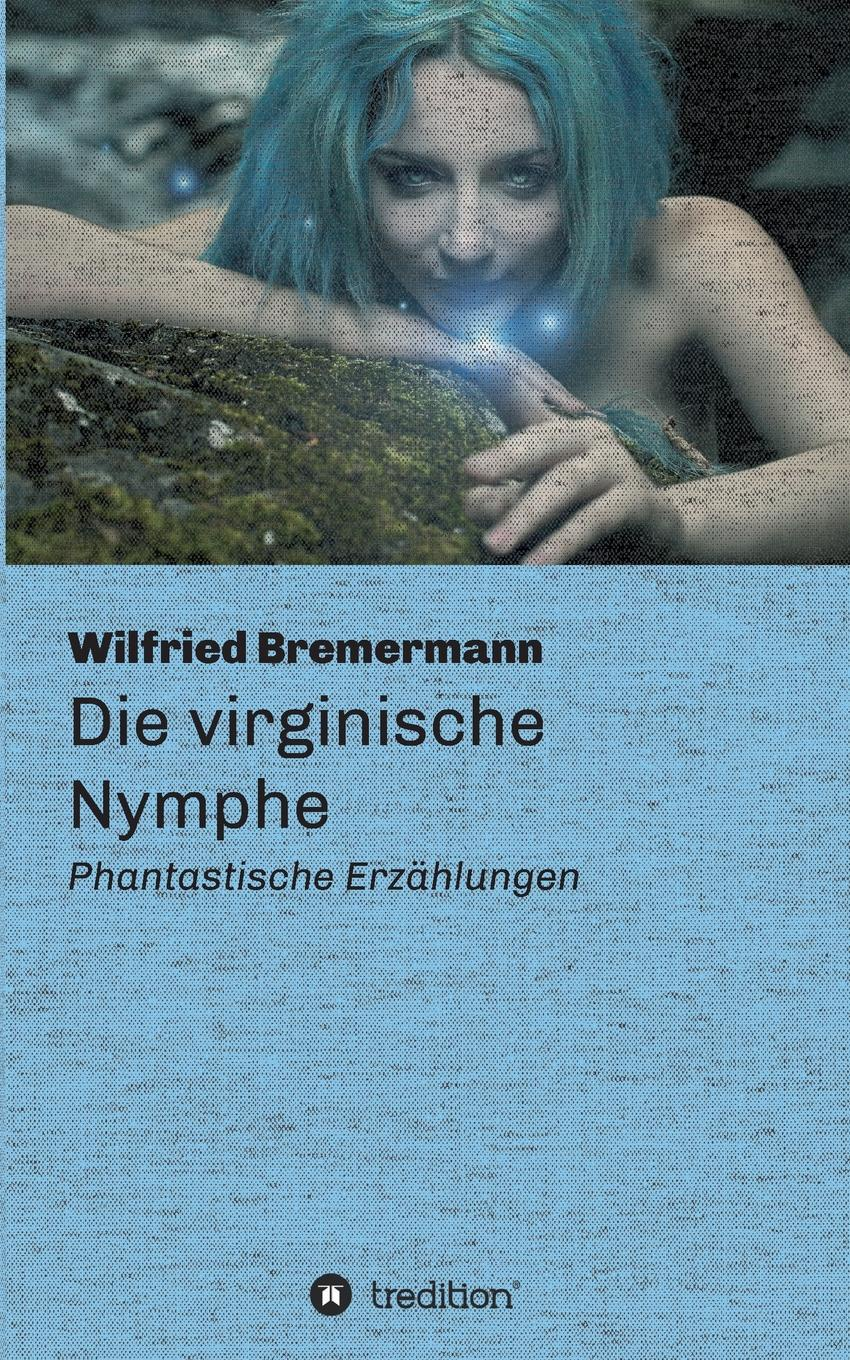 Wilfried Bremermann Die virginische Nymphe h p lovecraft he