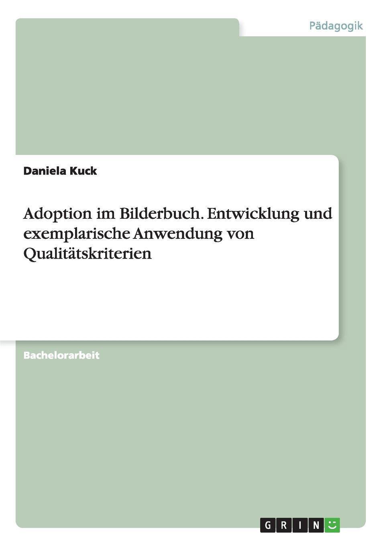 Daniela Kuck Adoption im Bilderbuch. Entwicklung und exemplarische Anwendung von Qualitatskriterien bilderbuch berlin