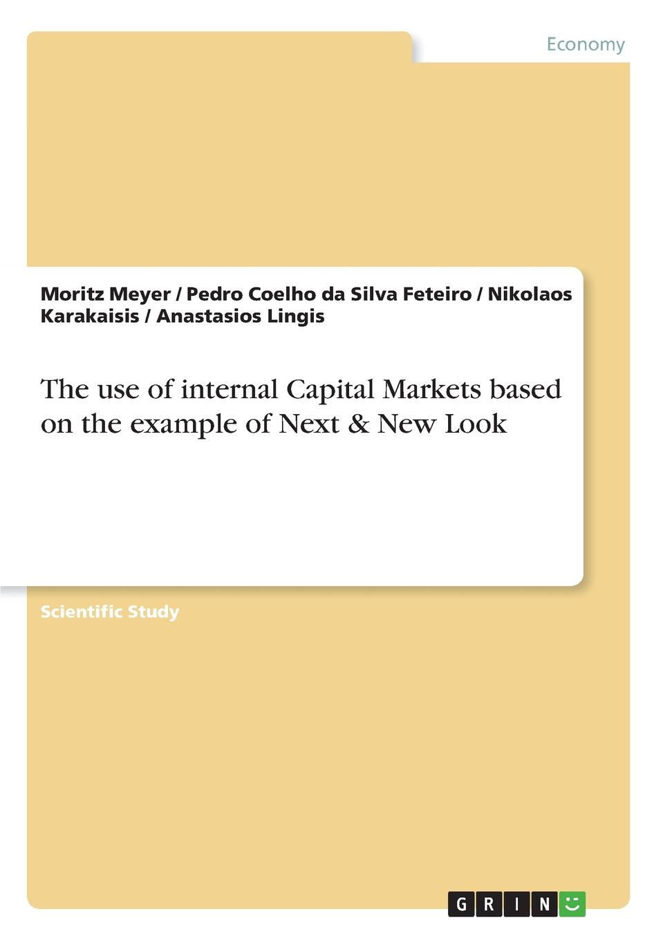 Moritz Meyer, Pedro Coelho da Silva Feteiro, Nikolaos Karakaisis The use of internal Capital Markets based on the example of Next . New Look