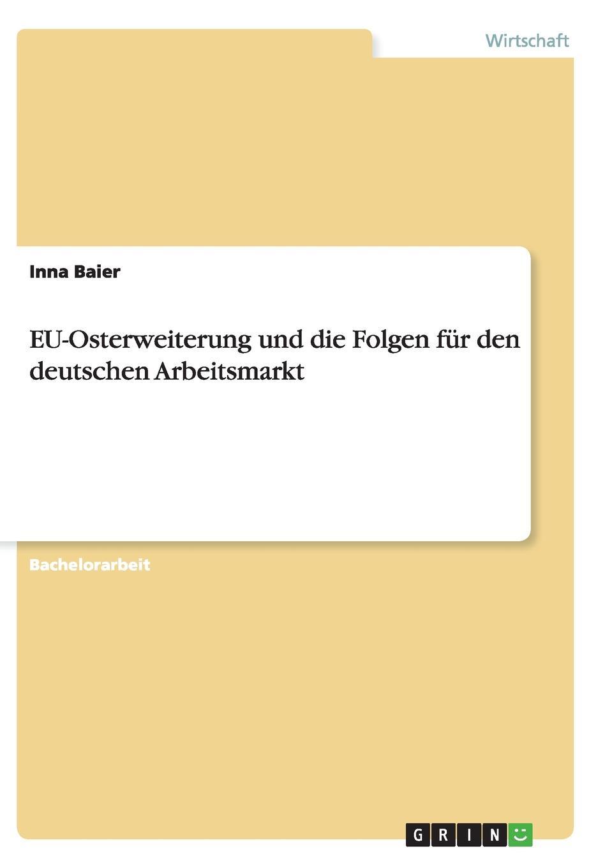 Inna Baier EU-Osterweiterung und die Folgen fur den deutschen Arbeitsmarkt carsten siebert die charta als ausgangspunkt des volkerrechtlichen menschenrechtsschutzes