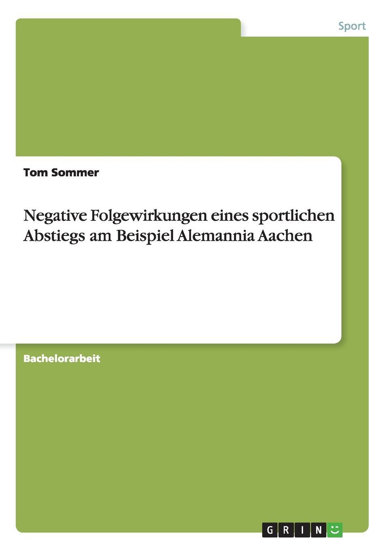 Tom Sommer Negative Folgewirkungen eines sportlichen Abstiegs am Beispiel Alemannia Aachen