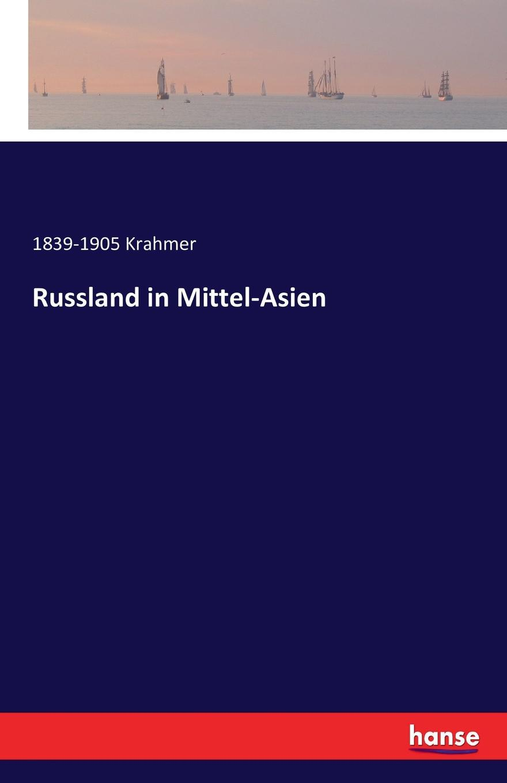 1839-1905 Krahmer Russland in Mittel-Asien
