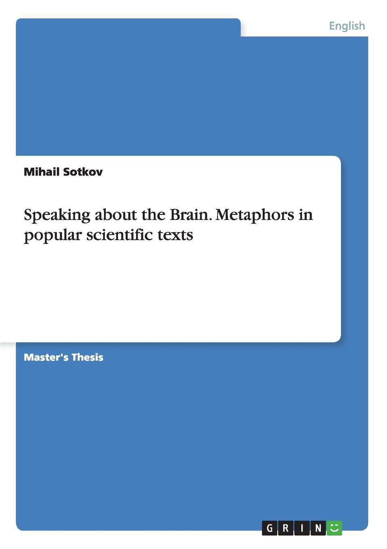 Mihail Sotkov Speaking about the Brain. Metaphors in popular scientific texts encyclopedia of the human brain four volume set комплект из 4 книг