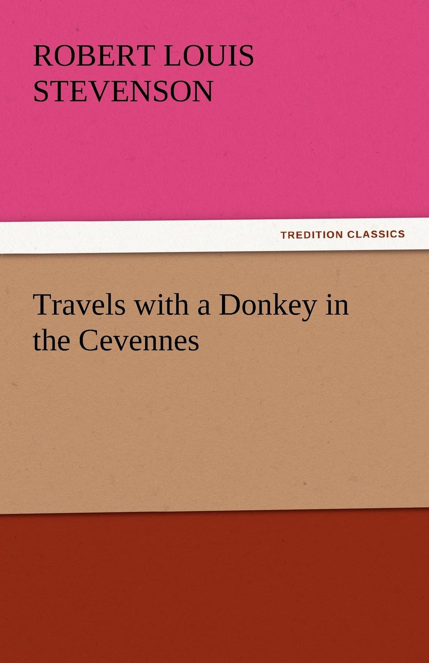 Stevenson Robert Louis Travels with a Donkey in the Cevennes r l stevenson travels with a donkey in the cevennes
