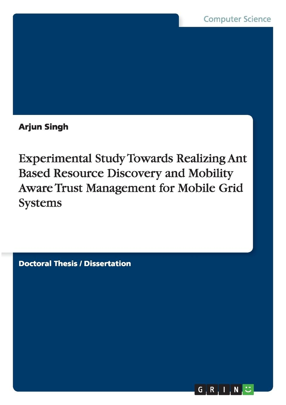 Фото - Arjun Singh Experimental Study Towards Realizing Ant Based Resource Discovery and Mobility Aware Trust Management for Mobile Grid Systems zomaya albert y energy efficient distributed computing systems isbn 9781118341988