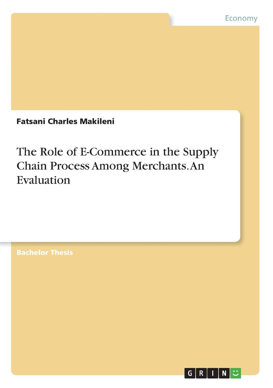 Fatsani Charles Makileni The Role of E-Commerce in the Supply Chain Process Among Merchants. An Evaluation e s p flash on english for commerce