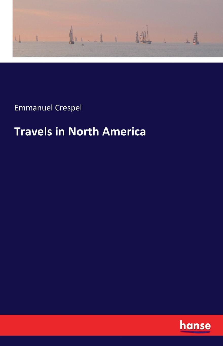 Emmanuel Crespel Travels in North America