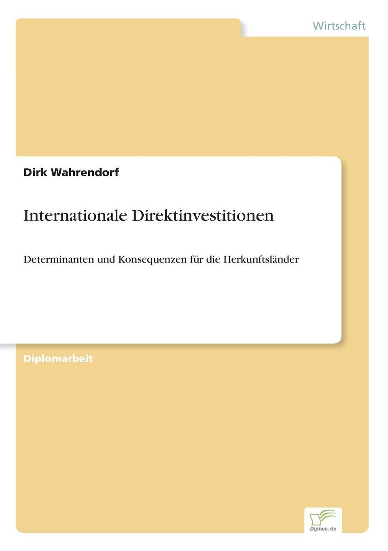 Dirk Wahrendorf Internationale Direktinvestitionen arno hummel moglichkeiten und restriktionen von mittelstandsunternehmen bei direktinvestitionen im asiatisch pazifischen wirtschaftsraum