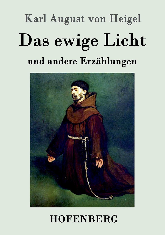 Karl August von Heigel Das ewige Licht karl may waldröschen i die tochter des granden