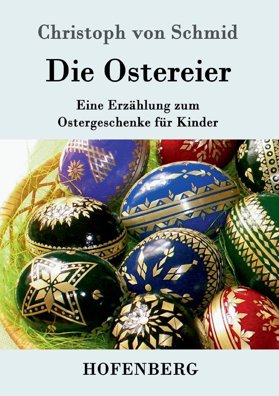 Christoph von Schmid Die Ostereier christoph von schmid kurze erzahlungen