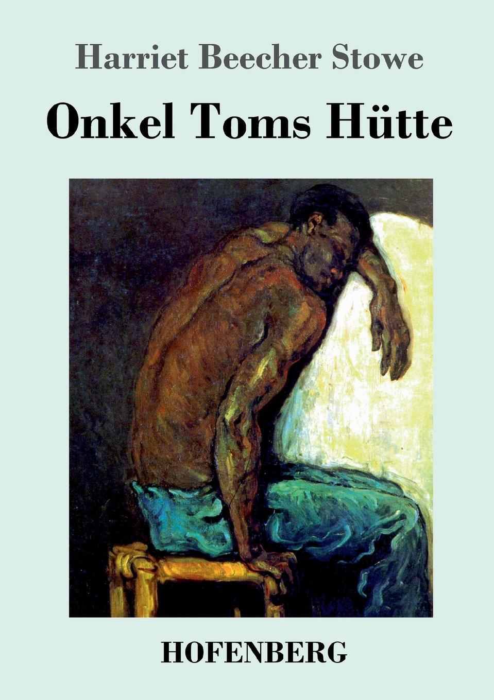 лучшая цена Harriet Beecher Stowe Onkel Toms Hutte