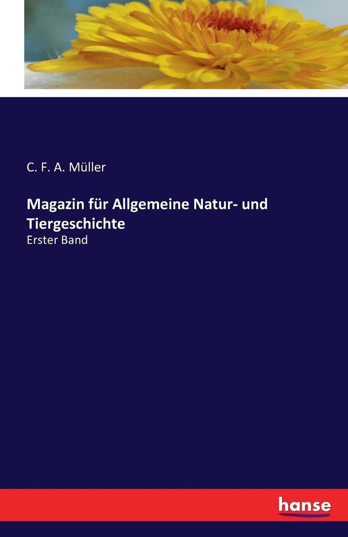 C. F. A. Müller Magazin fur Allgemeine Natur- und Tiergeschichte c f plattner vorlesungen uber allgemeine huttenkunde volume 2