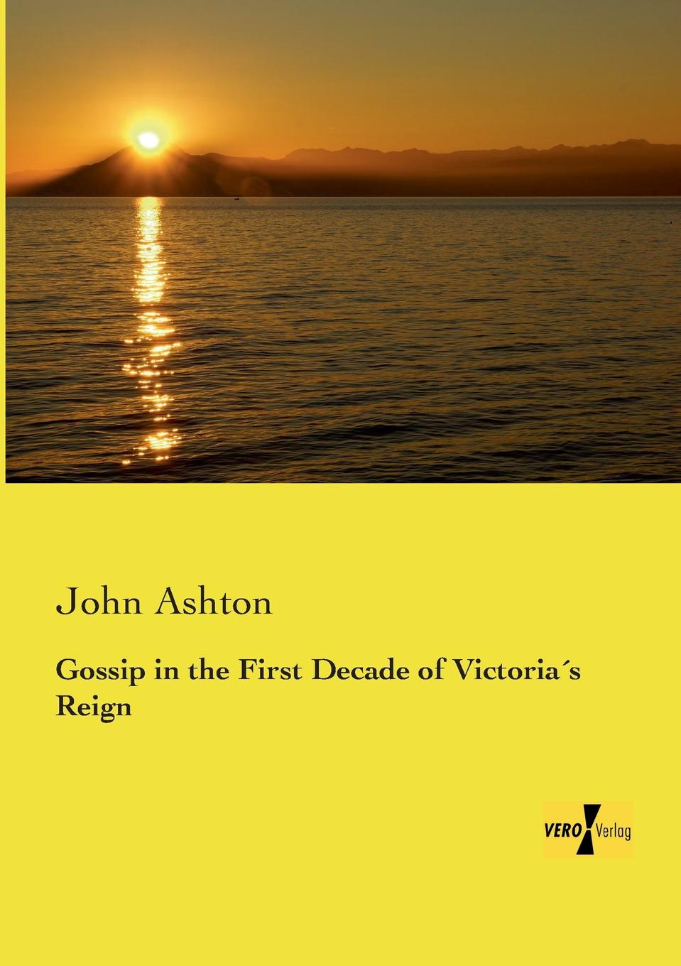 John Ashton Gossip in the First Decade of Victorias Reign for whom the bell tolls