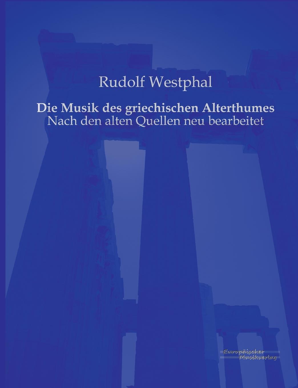 Rudolf Westphal Die Musik Des Griechischen Alterthumes dirk westphal die gestorten