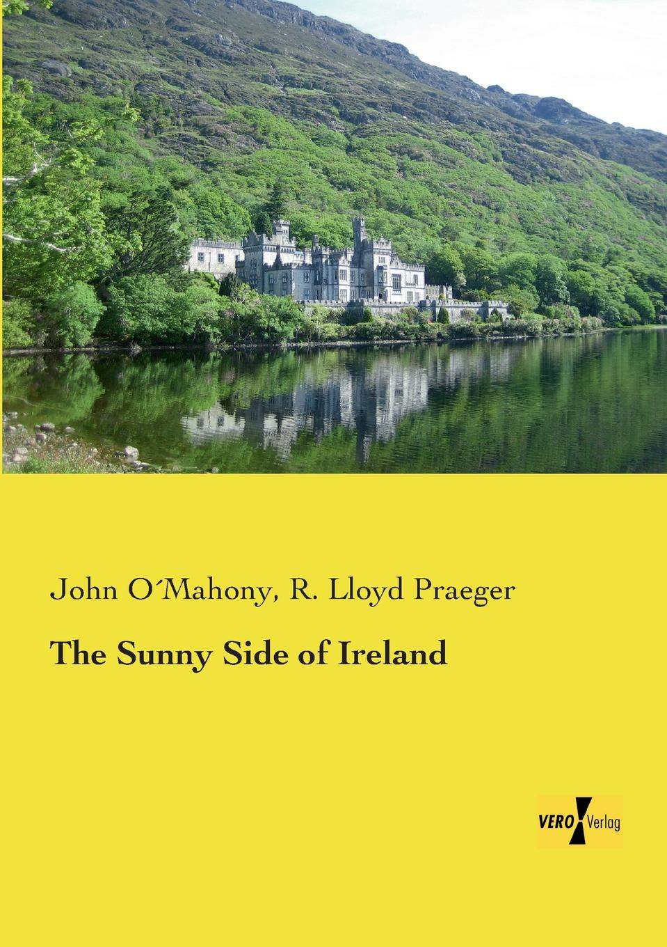 John Omahony, R. Lloyd Praeger The Sunny Side of Ireland