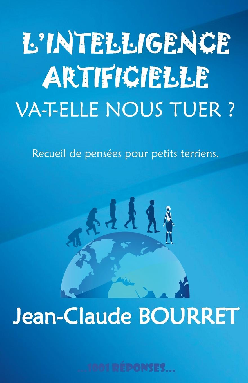 Jean-Claude Bourret L.intelligence artificielle va-t-elle nous tuer. наталия николаевна светловская методика обучения творческому чтению 2 е изд испр и доп учебное пособие для спо