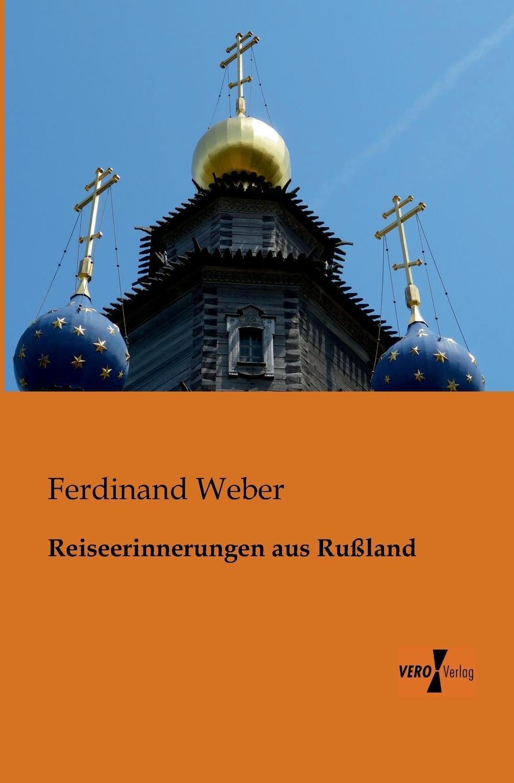 Ferdinand Weber Reiseerinnerungen Aus Russland alexandre dumas reiseerinnerungen aus der schweiz frei nach dem franzosischen bearbeitet band 4