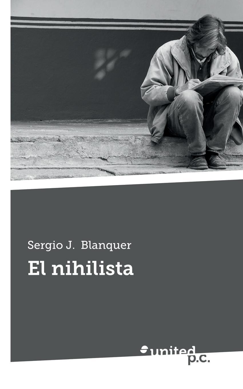 Sergio J. Blanquer El nihilista sergio j blanquer el nihilista