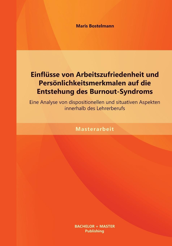 Maris Bostelmann Einflusse von Arbeitszufriedenheit und Personlichkeitsmerkmalen auf die Entstehung des Burnout-Syndroms. Eine Analyse von dispositionellen und situativen Aspekten innerhalb des Lehrerberufs nadine kraushaar borderline ursachen folgen und auswirkungen diagnostischer zuordnung