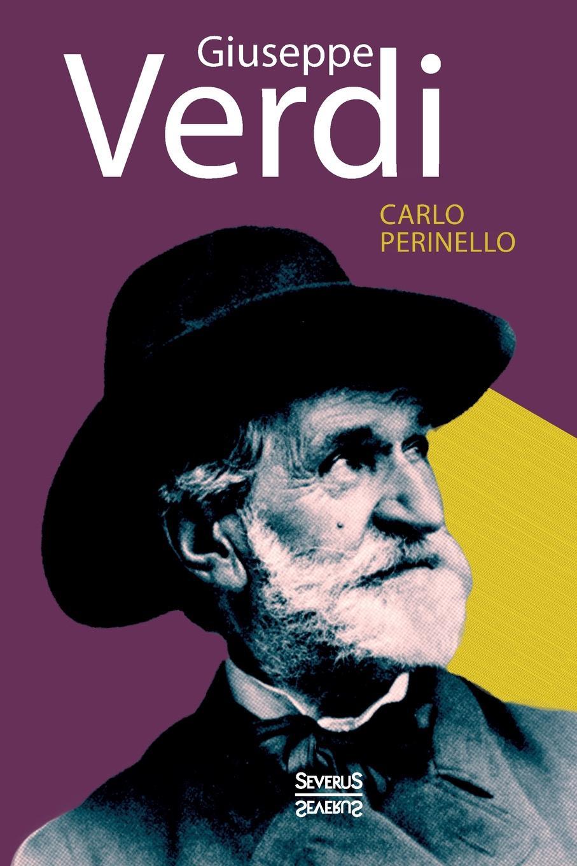 Carlo Perinello Giuseppe Verdi. Monografie giuseppe verdi attila