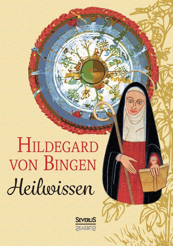 Hildegard von Bingen Heilwissen hermann fischer die heilige hildegard von bingen