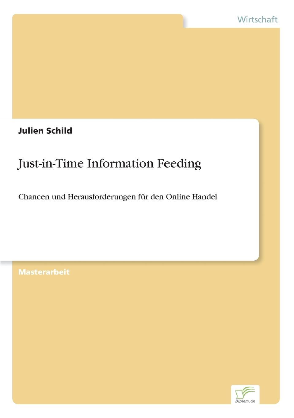 Julien Schild Just-in-Time Information Feeding daniela schultz wandel des outbound zum inbound marketing content marketing als erfolgs und zukunftsfaktor hinsichtlich markenfuhrung und unternehmenskommunikation