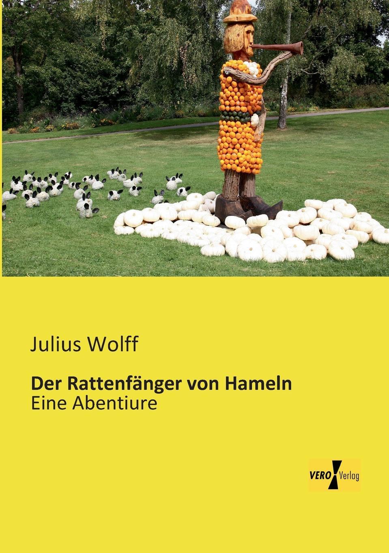 Julius Wolff Der Rattenfanger Von Hameln julius hauer die fordermaschinen der bergwerke classic reprint