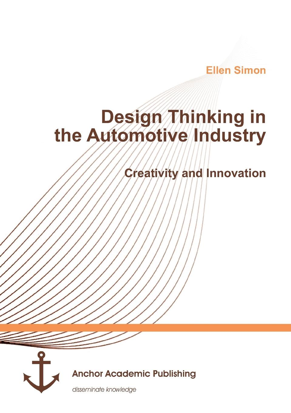 цена Ellen Simon Design Thinking in the Automotive Industry. Creativity and Innovation онлайн в 2017 году