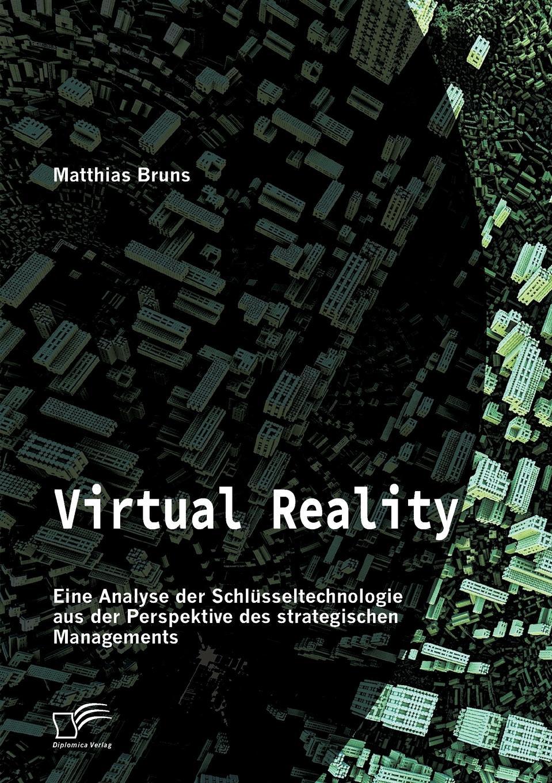 Matthias Bruns Virtual Reality. Eine Analyse der Schlusseltechnologie aus der Perspektive des strategischen Managements baofeng mojing 5 virtual reality 3d vr glasses