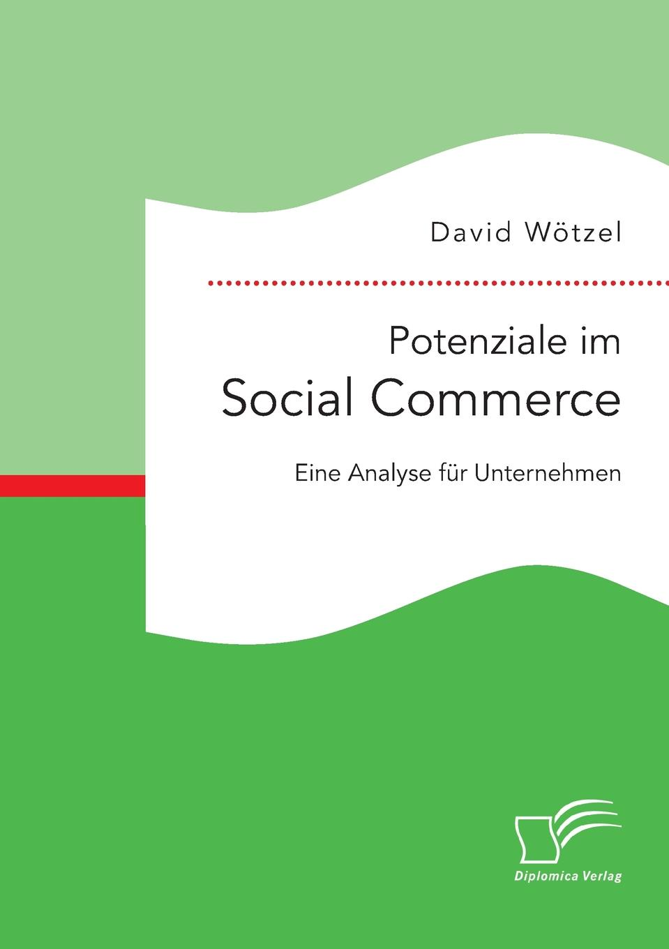 David Wötzel Potenziale im Social Commerce. Eine Analyse fur Unternehmen marsha collier social media commerce for dummies