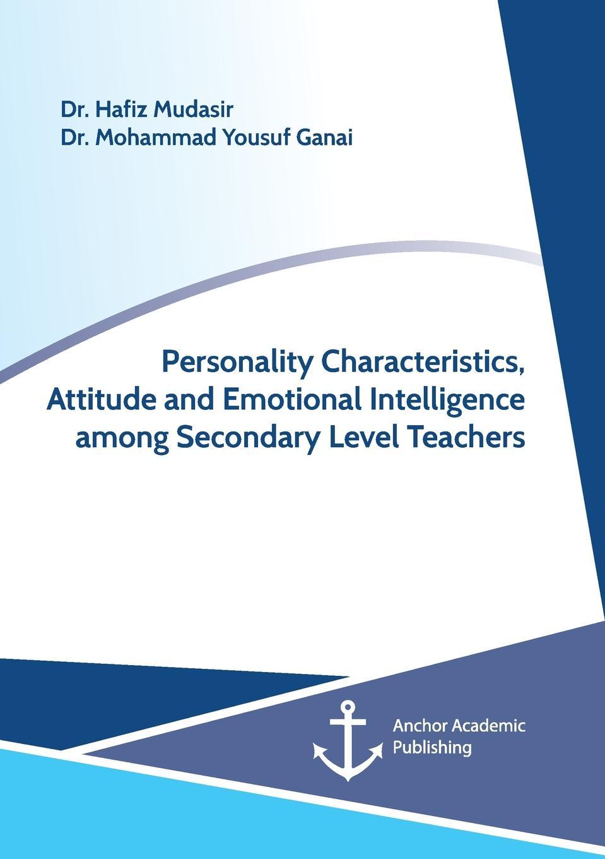 цены на Mohammad Yousuf Ganai, Hafiz Mudasir Personality Characteristics, Attitude and Emotional Intelligence among Secondary Level Teachers  в интернет-магазинах