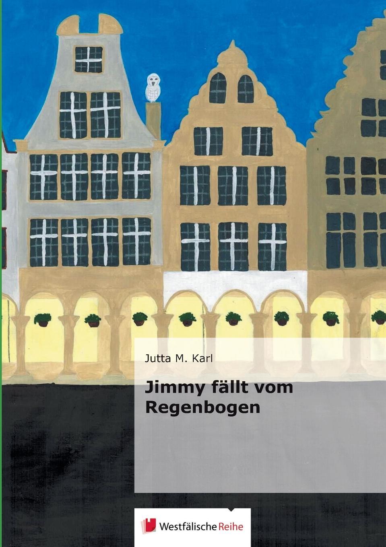 Jutta M. Karl Jimmy Fallt Vom Regenbogen цена