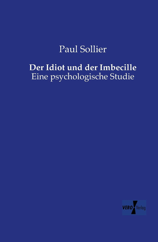 Paul Sollier Der Idiot Und Der Imbecille недорго, оригинальная цена
