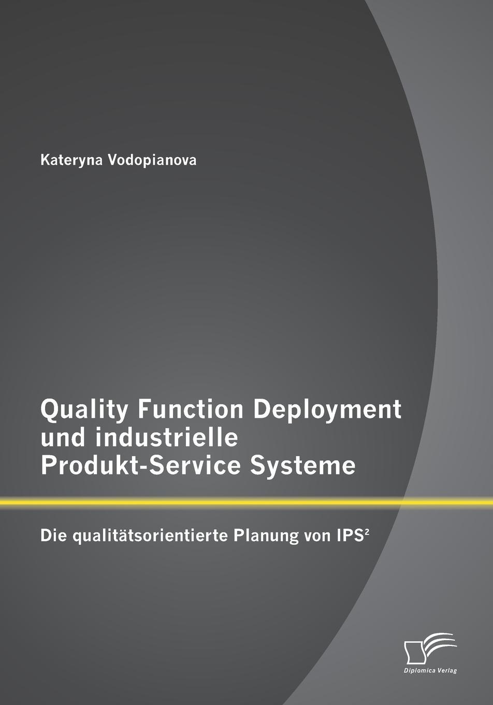 Kateryna Vodopianova Quality Function Deployment und industrielle Produkt-Service Systeme. Die qualitatsorientierte Planung von IPS. von wulffen die schlacht bei lodz