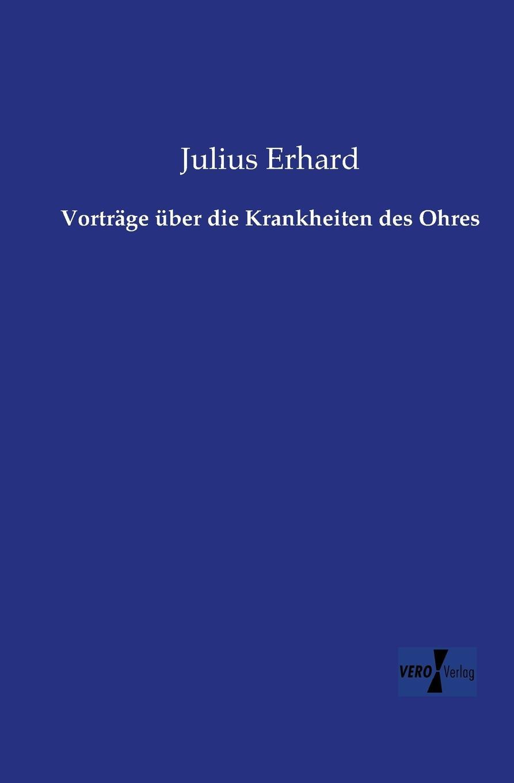 Julius Erhard Vortrage Uber Die Krankheiten Des Ohres pascal joseph von ferro von der ansteckung der epidemischen krankheiten