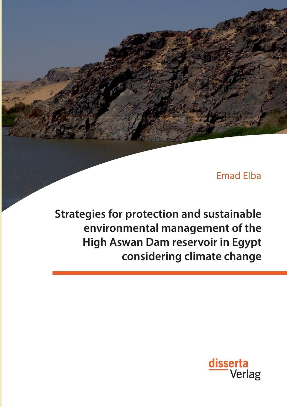 Emad Elba Strategies for protection and sustainable environmental management of the High Aswan Dam reservoir in Egypt considering climate change
