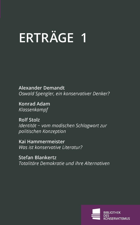 Alexander Demandt, Konrad Adam, Rolf Stolz Ertrage adam heinrich m ller adam heinrich muller zwolf reden uber die beredsamkeit und deren verfall in deutschland