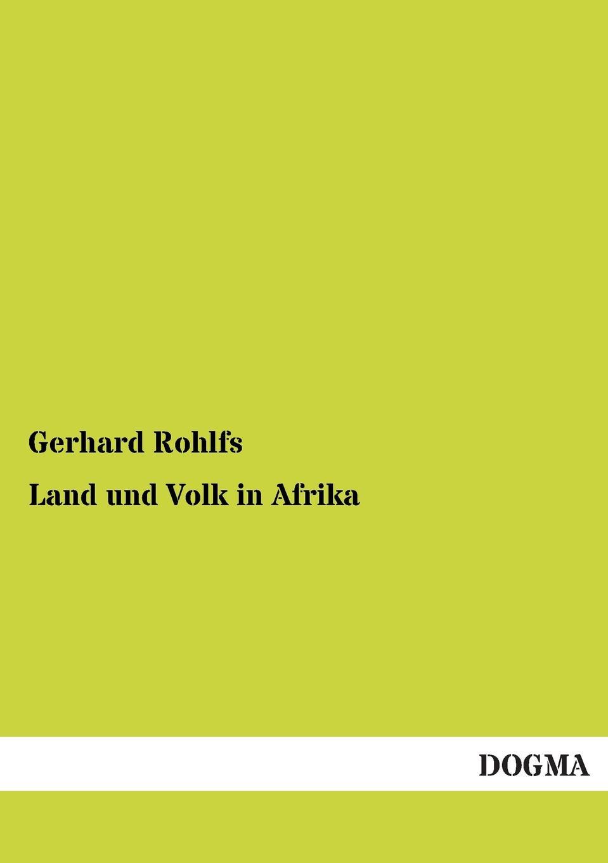 Gerhard Rohlfs Land Und Volk in Afrika