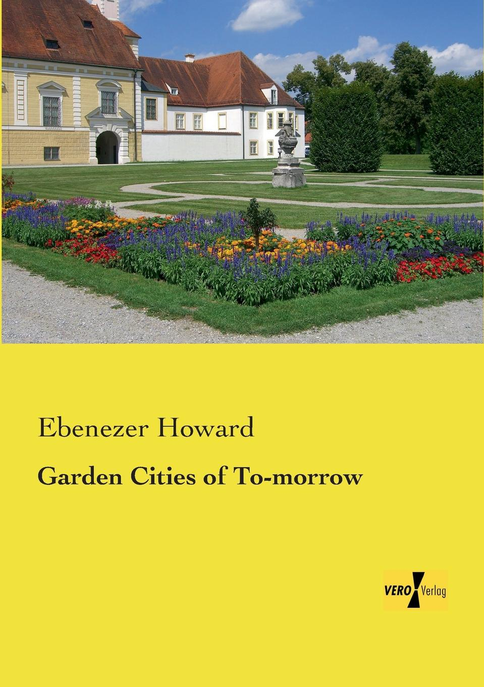 Ebenezer Howard Garden Cities of To-Morrow patrick geddes cities in evolution an introduction to the town planning movement and to the study of civics