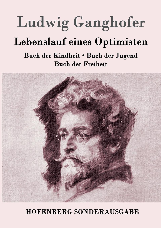 Ludwig Ganghofer Lebenslauf eines Optimisten katrin strauß die diktatur der optimisten